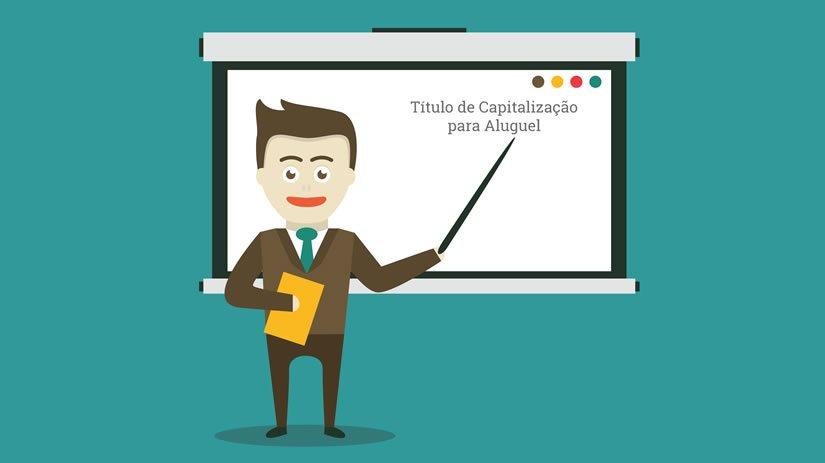 O que é o título de capitalização aluguel?